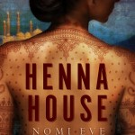 Celebrate HENNA HOUSE Book Club #100 with Author Nomi Eve!