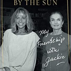 Touched by the Sun: My Friendship with Jackie by Carly Simon
